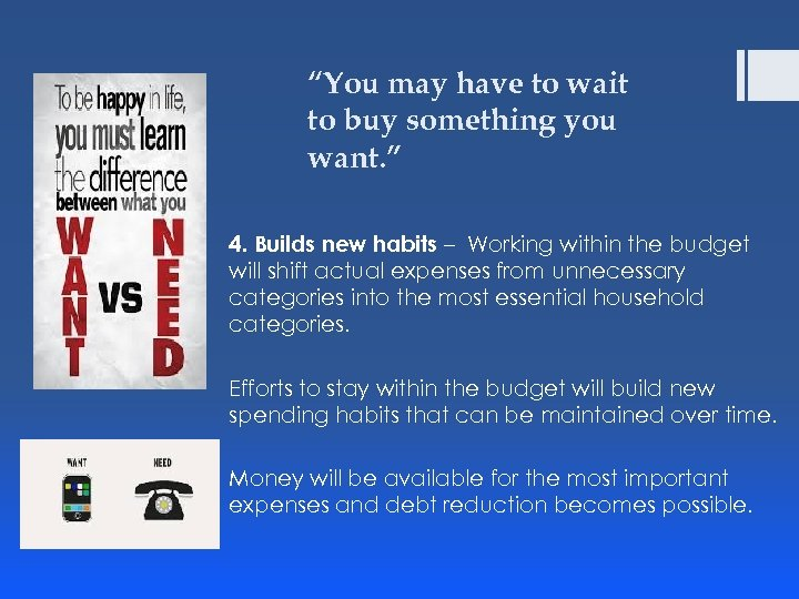 """You may have to wait to buy something you want. "" 4. Builds new"