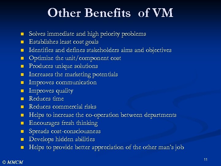 Other Benefits of VM n n n n © MMCM Solves immediate and high