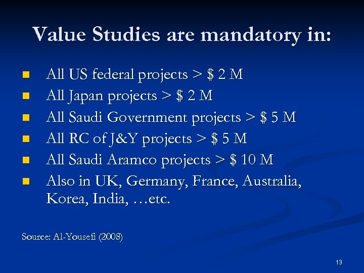 Value Studies are mandatory in: n n n All US federal projects > $