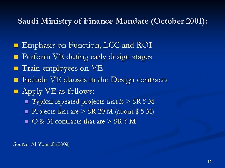 Saudi Ministry of Finance Mandate (October 2001): n n n Emphasis on Function, LCC