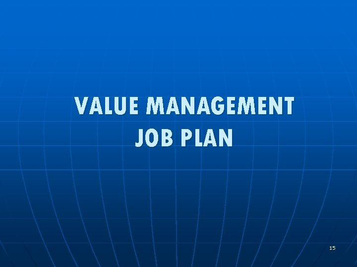 VALUE MANAGEMENT JOB PLAN 15