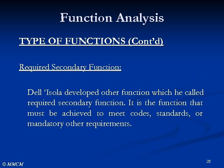 Function Analysis TYPE OF FUNCTIONS (Cont'd) Required Secondary Function: Dell 'Isola developed other function