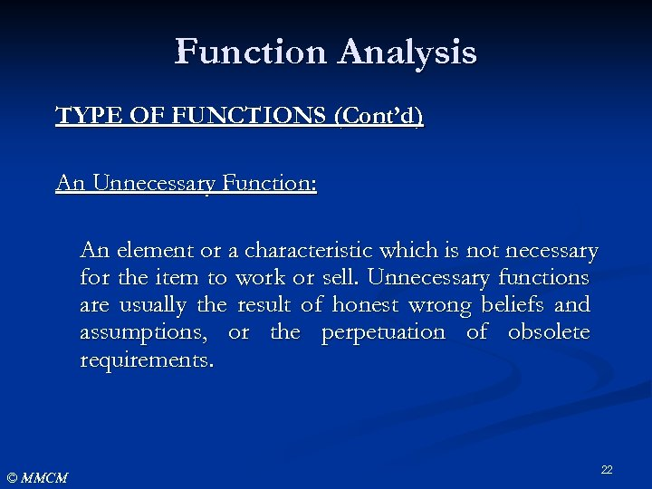 Function Analysis TYPE OF FUNCTIONS (Cont'd) An Unnecessary Function: An element or a characteristic
