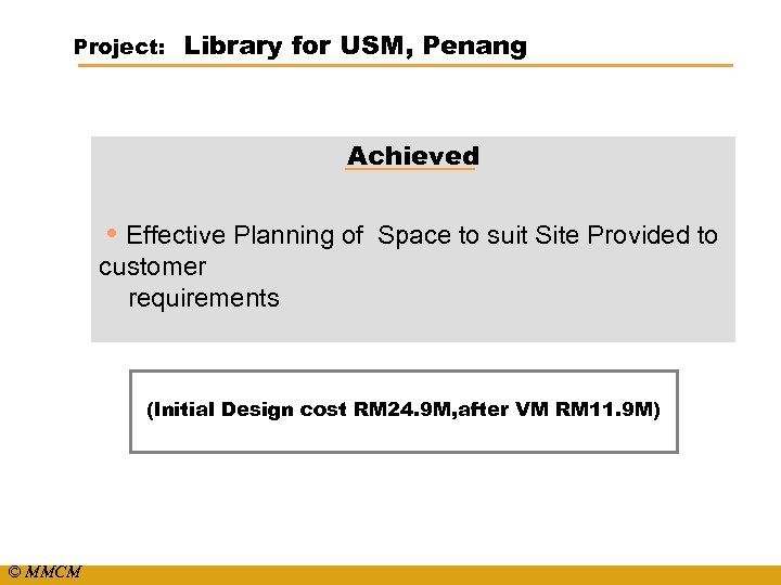 Project: Library for USM, Penang Achieved • Effective Planning of Space to suit Site