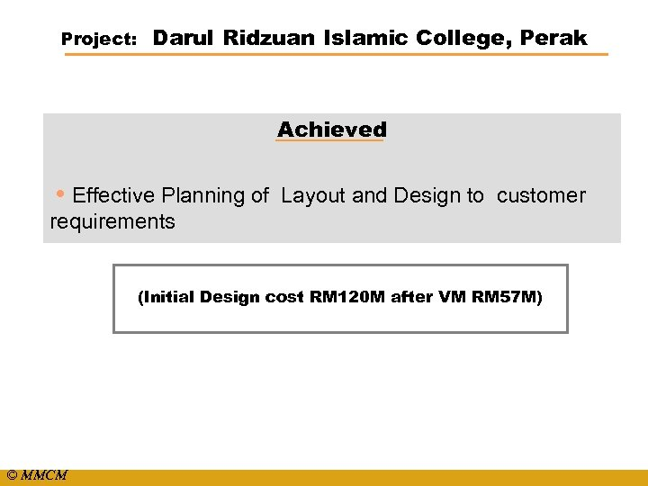 Project: Darul Ridzuan Islamic College, Perak Achieved • Effective Planning of Layout and Design