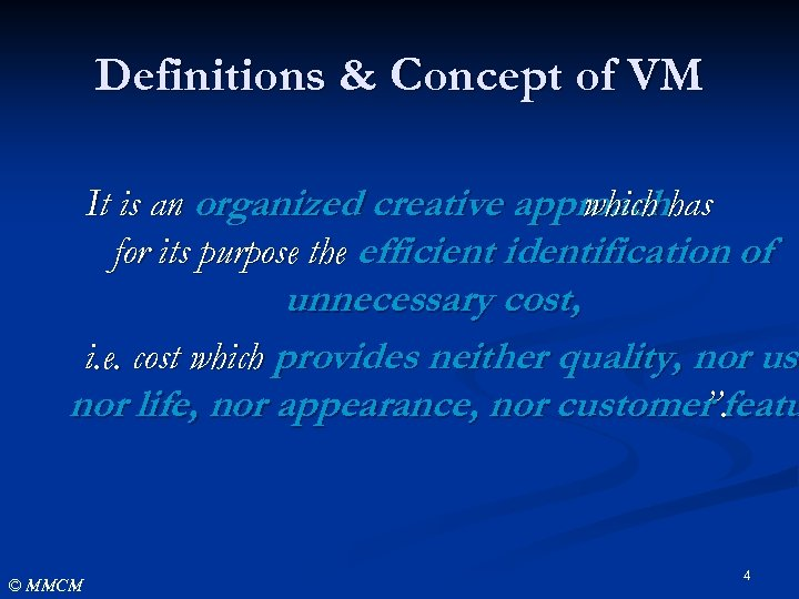 Definitions & Concept of VM It is an organized creative approachhas which for its