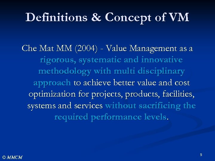 Definitions & Concept of VM Che Mat MM (2004) - Value Management as a
