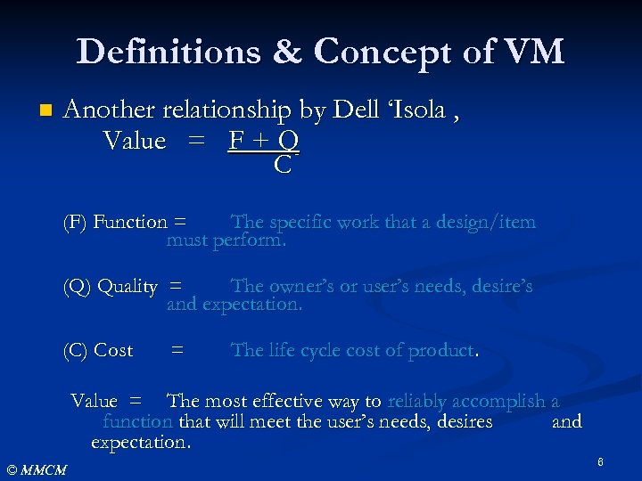 Definitions & Concept of VM n Another relationship by Dell 'Isola , Value =