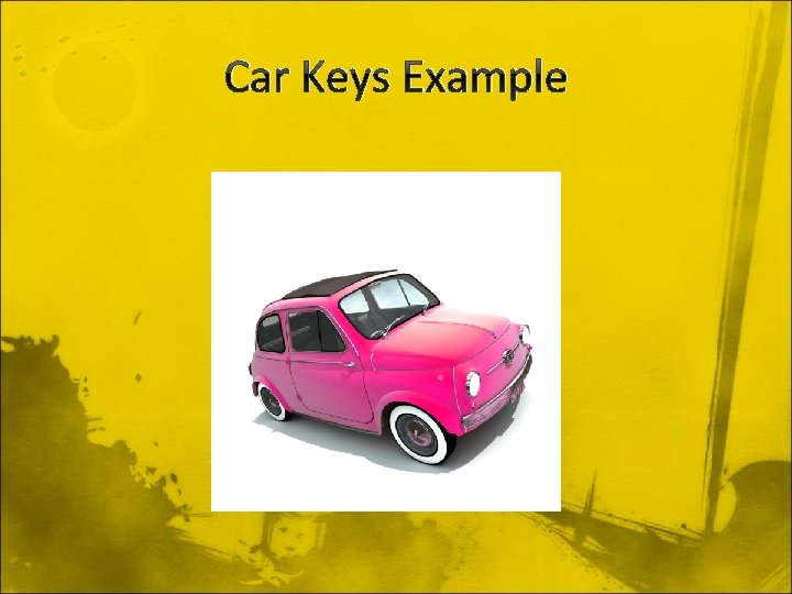 Car Keys Example