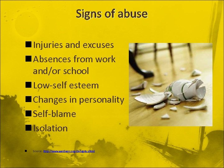 Signs of abuse n Injuries and excuses n Absences from work and/or school n