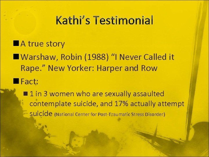 "Kathi's Testimonial n A true story n Warshaw, Robin (1988) ""I Never Called it"