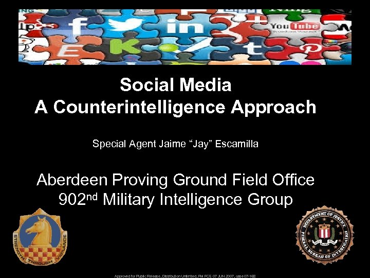 """Social Media A Counterintelligence Approach Special Agent Jaime """"Jay"""" Escamilla Aberdeen Proving Ground Field"""