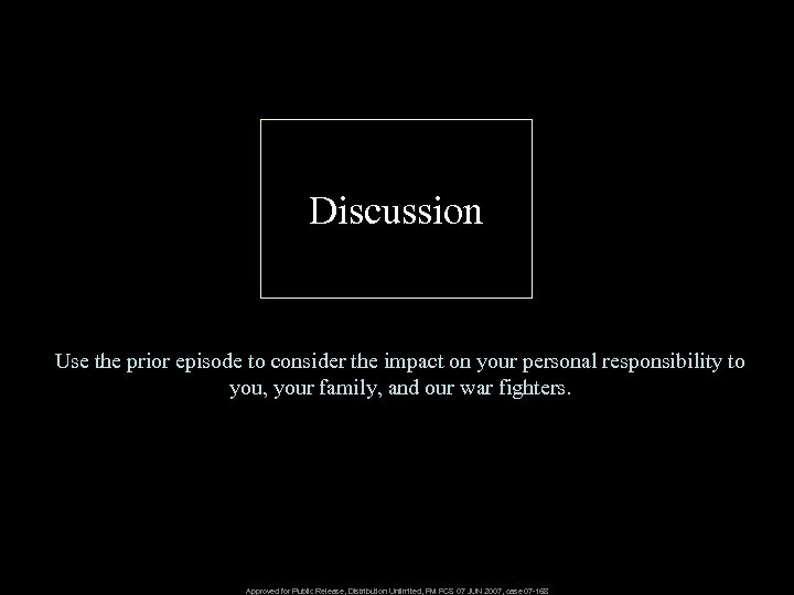 Discussion Use the prior episode to consider the impact on your personal responsibility to