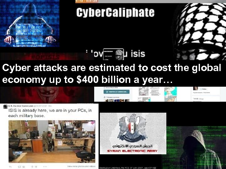 Cyber attacks are estimated to cost the global economy up to $400 billion a