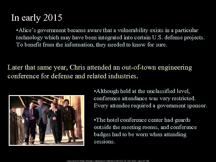 In early 2015 • Alice's government became aware that a vulnerability exists in a