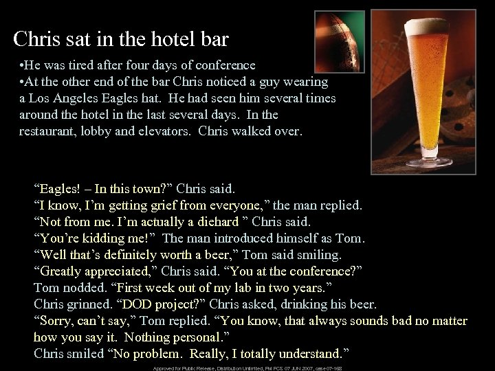 Chris sat in the hotel bar • He was tired after four days of