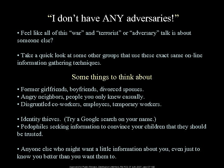 """""""I don't have ANY adversaries!"""" • Feel like all of this """"war"""" and """"terrorist"""""""