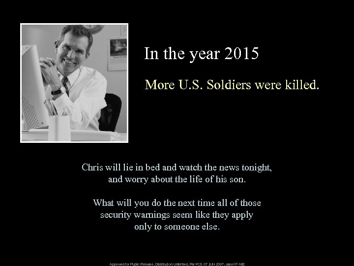 In the year 2015 More U. S. Soldiers were killed. Chris will lie in