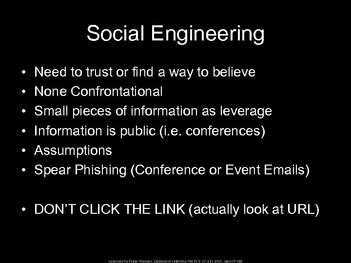 Social Engineering • • • Need to trust or find a way to believe