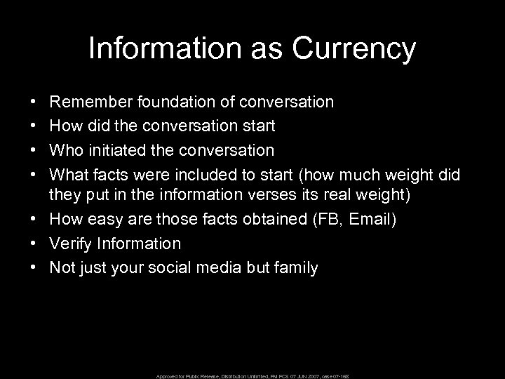 Information as Currency • • Remember foundation of conversation How did the conversation start