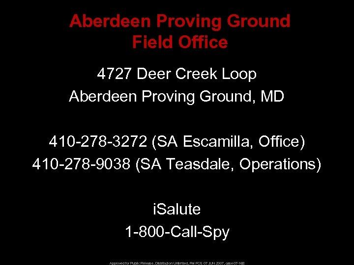 Aberdeen Proving Ground Field Office 4727 Deer Creek Loop Aberdeen Proving Ground, MD 410