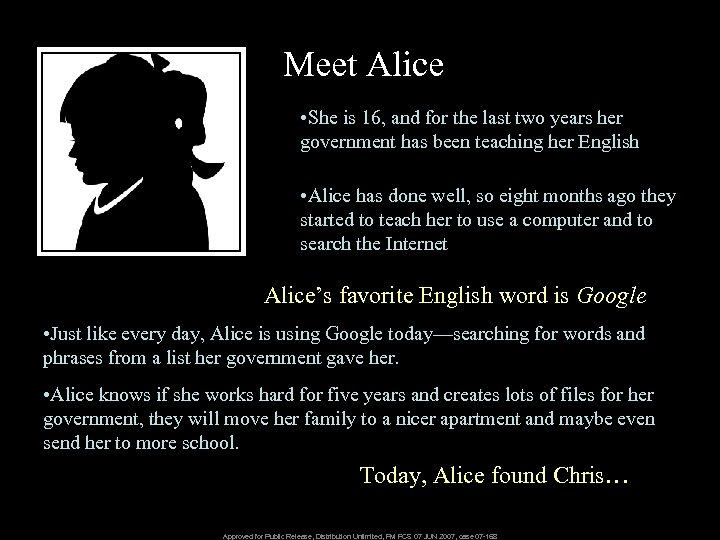 Meet Alice • She is 16, and for the last two years her government