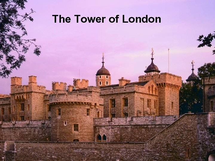 The Tower of London Background information: