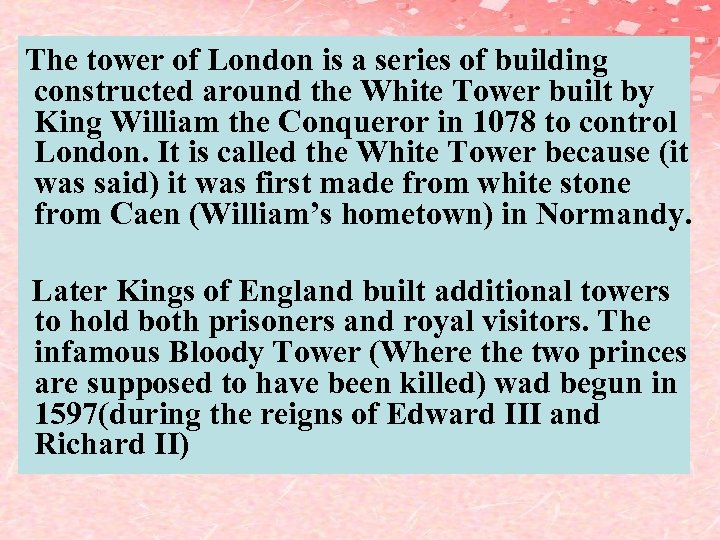 The tower of London is a series of building constructed around the White Tower