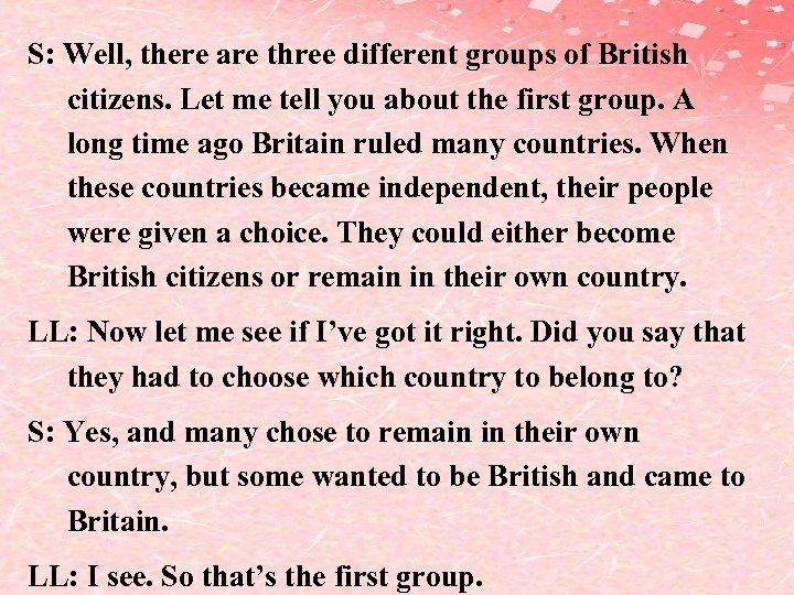 S: Well, there are three different groups of British citizens. Let me tell you