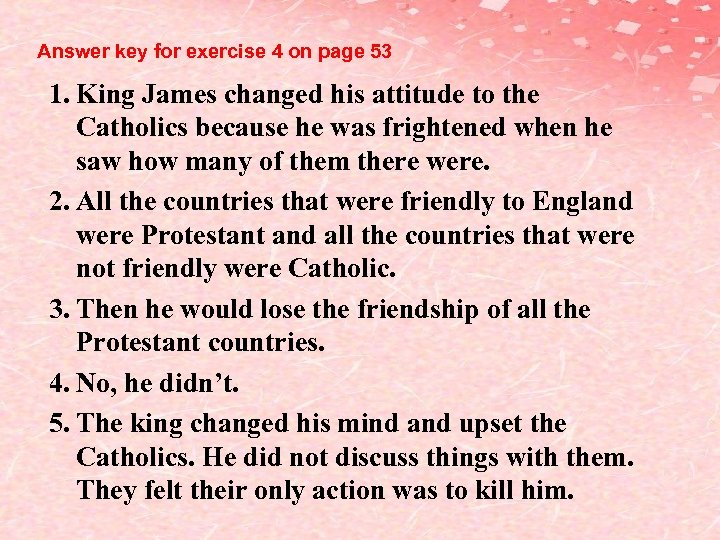 Answer key for exercise 4 on page 53 1. King James changed his attitude