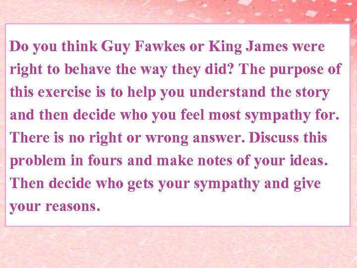 Do you think Guy Fawkes or King James were right to behave the way