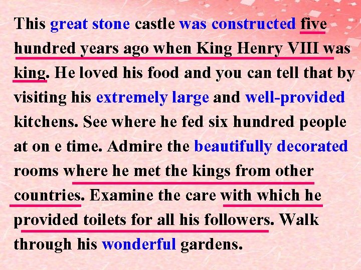 This great stone castle was constructed five hundred years ago when King Henry Ⅷ