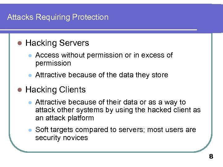 Attacks Requiring Protection l Hacking Servers l l l Access without permission or in