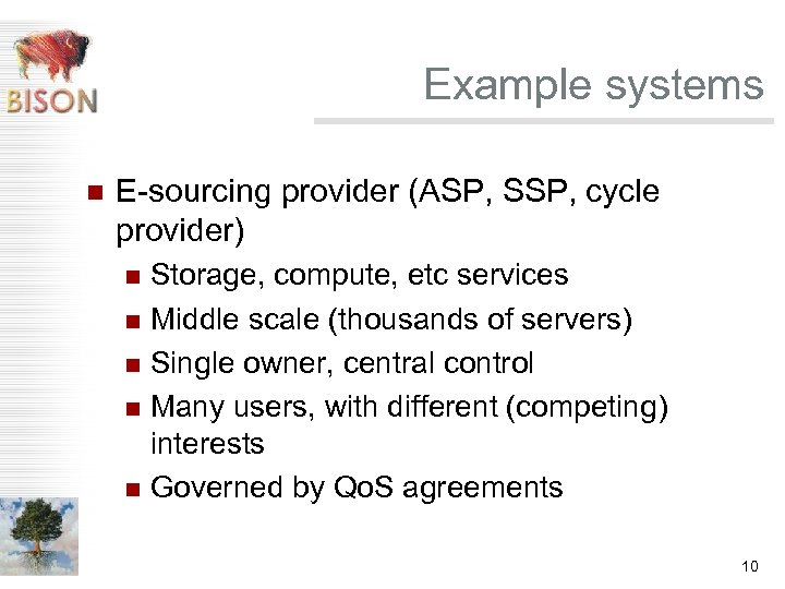 Example systems n E-sourcing provider (ASP, SSP, cycle provider) Storage, compute, etc services n