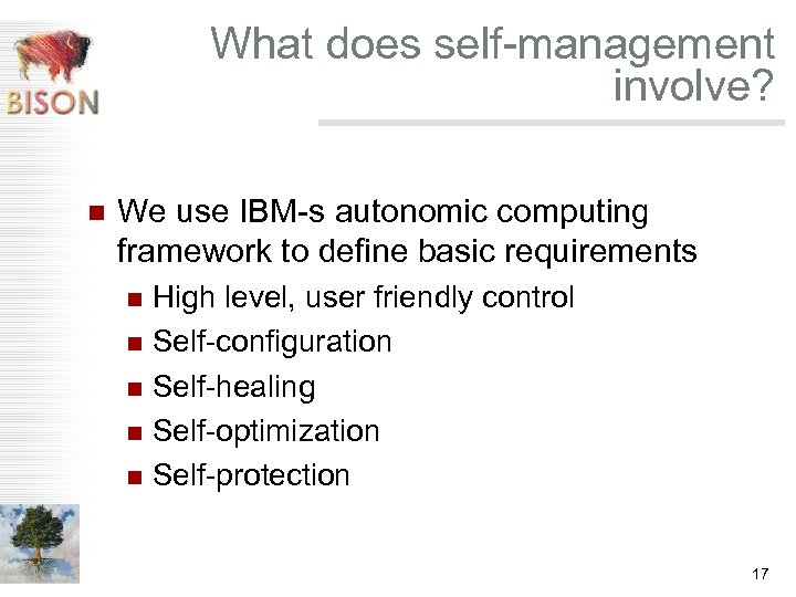 What does self-management involve? n We use IBM-s autonomic computing framework to define basic