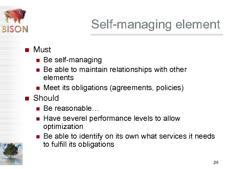 Self-managing element n Must n n Be self-managing Be able to maintain relationships with