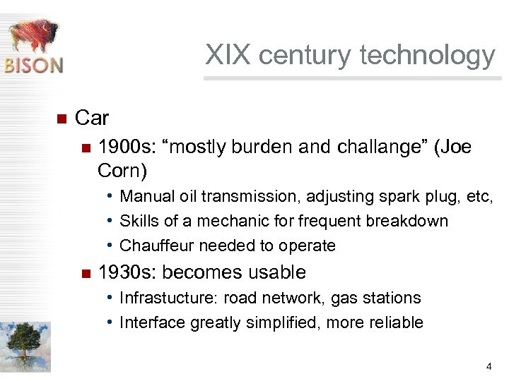 "XIX century technology n Car n 1900 s: ""mostly burden and challange"" (Joe Corn)"