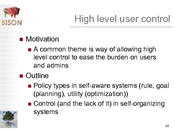 High level user control n Motivation n n A common theme is way of