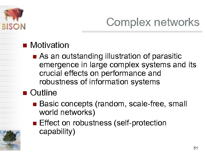 Complex networks n Motivation n n As an outstanding illustration of parasitic emergence in