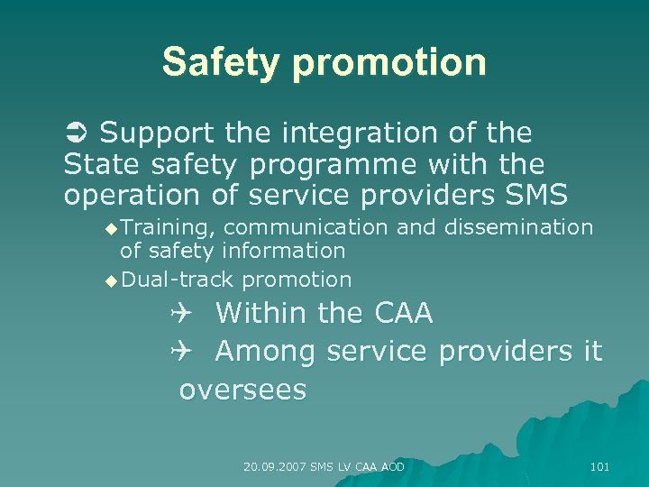 Safety promotion Support the integration of the State safety programme with the operation of