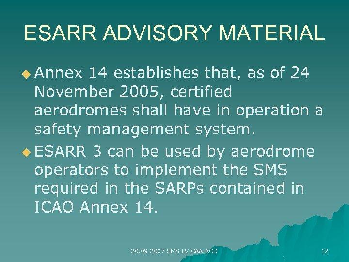 ESARR ADVISORY MATERIAL u Annex 14 establishes that, as of 24 November 2005, certified