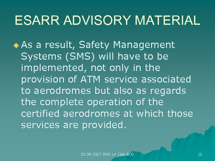 ESARR ADVISORY MATERIAL u As a result, Safety Management Systems (SMS) will have to