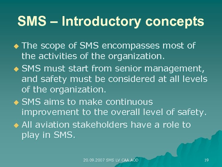 SMS – Introductory concepts The scope of SMS encompasses most of the activities of