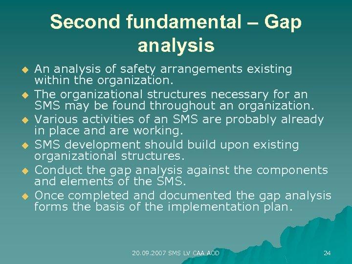 Second fundamental – Gap analysis u u u An analysis of safety arrangements existing