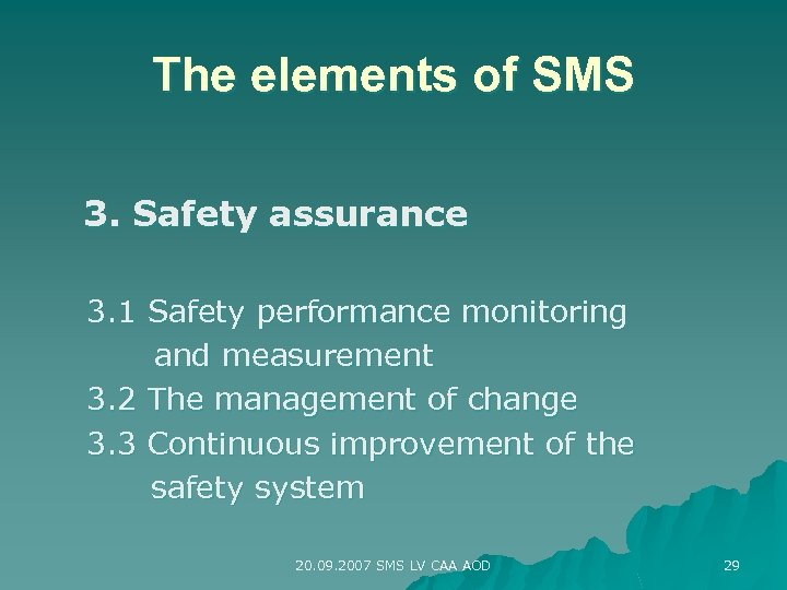 The elements of SMS 3. Safety assurance 3. 1 Safety performance monitoring and measurement