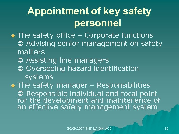 Appointment of key safety personnel The safety office – Corporate functions Advising senior management
