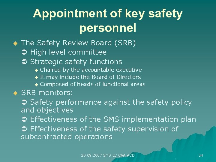 Appointment of key safety personnel u The Safety Review Board (SRB) High level committee