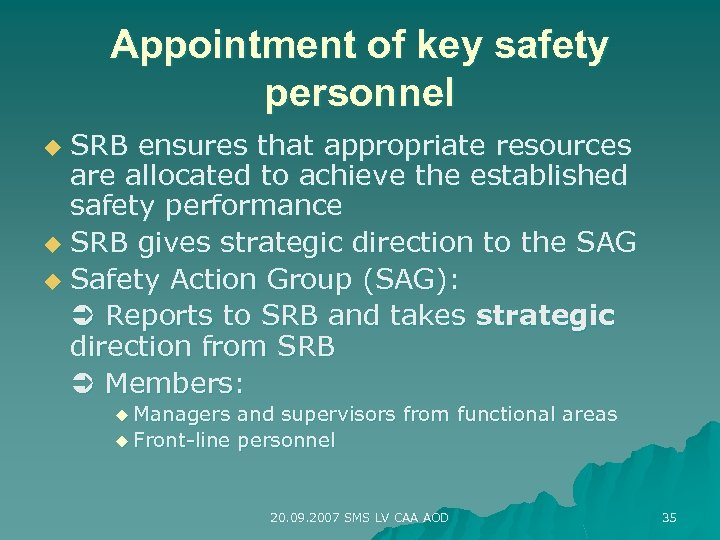 Appointment of key safety personnel SRB ensures that appropriate resources are allocated to achieve