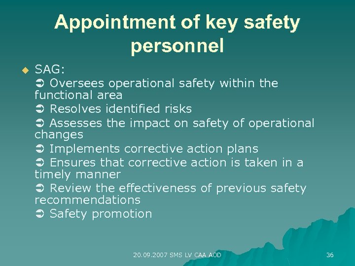 Appointment of key safety personnel u SAG: Oversees operational safety within the functional area