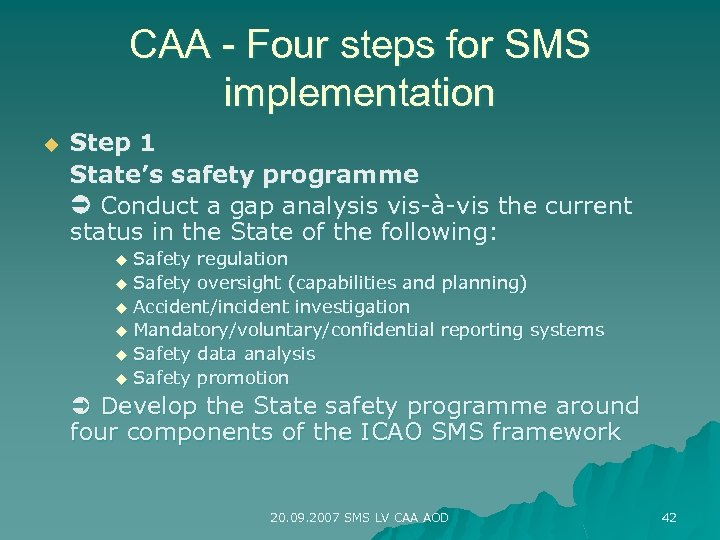 CAA - Four steps for SMS implementation u Step 1 State's safety programme Conduct